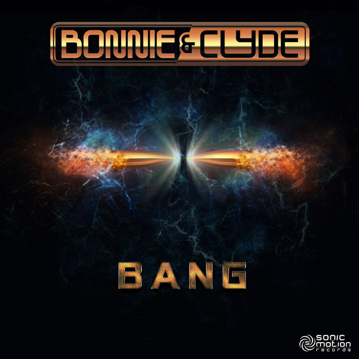Bonnie and Clyde – Bang – OUT NOW !!