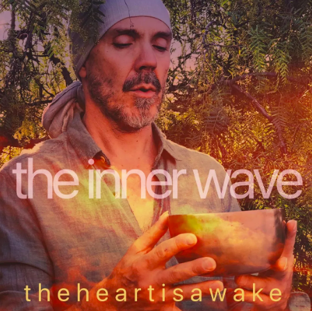 """The Heart is Awake """"The Inner Wave"""" (Six Degrees Records)"""