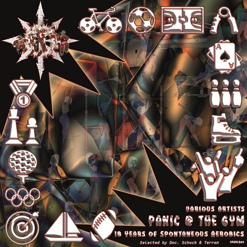 VA – Panic @ the Gym – 2019 (Spontaneous Aerobics) – Selected by Doc. Schock & Terraπ